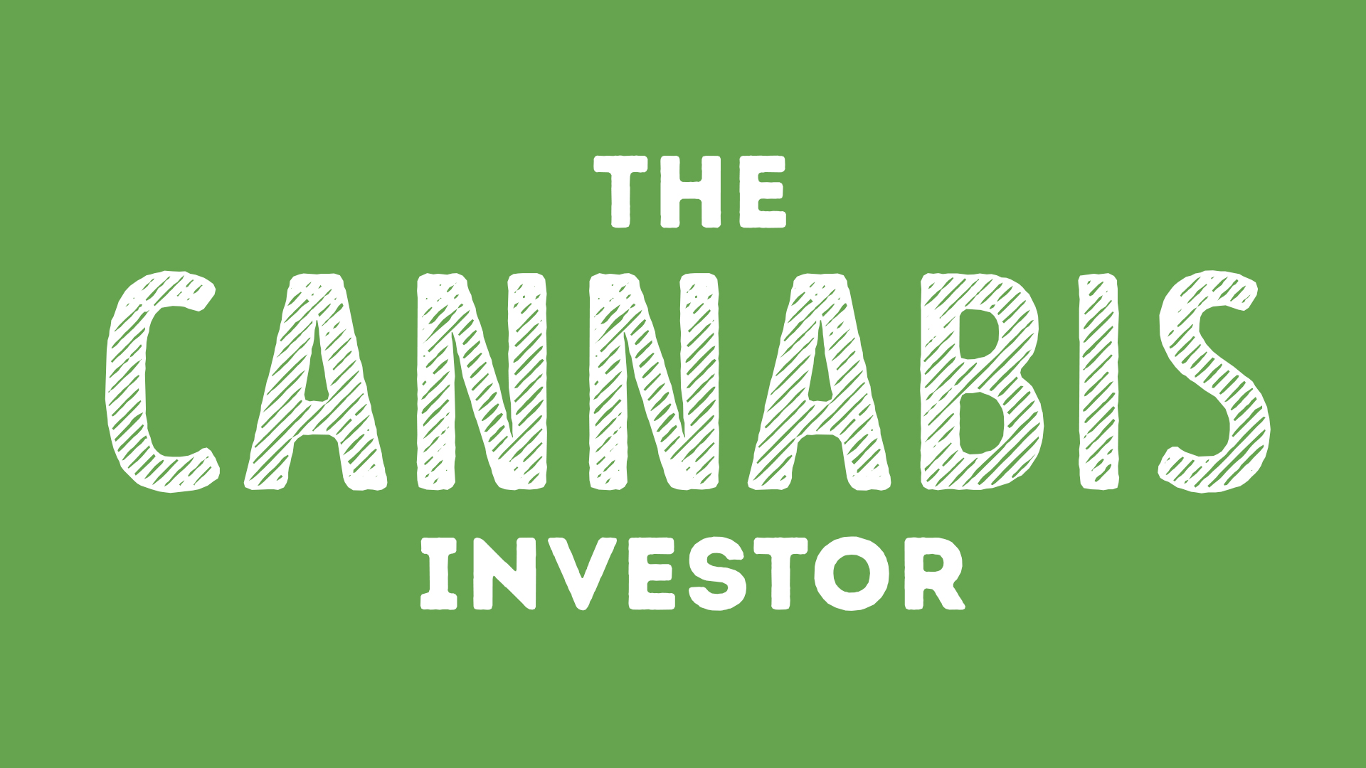 The Cannabis Investor | Cannabis Investment Opportunities +